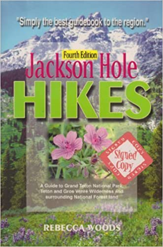 Jackson Hole Hikes: A Guide to Grand Teton National Park, Jedediah Smith, Teton & Gros Ventre Wilderness and Surrounding National Forest Land by Rebecca Woods (1999-06-03)