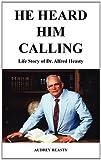 He Heard Him Calling, Audrey Heasty, 1414023286