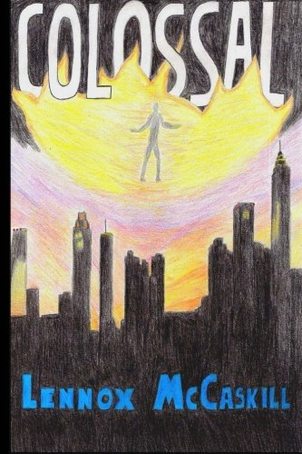 Colossal: Issue #1 (The Colossal Series) (Volume 1)