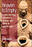 Heaven Is Empty: A Cross-cultural Approach to Religion and Empire in Ancient China (Suny in Chinese Philosophy and Culture)
