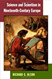 Science and Scientism in Nineteenth-Century Europe, Richard G. Olson, 0252074335