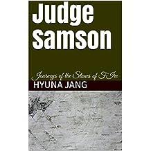 Judge Samson: Journeys of the Stones of FIre