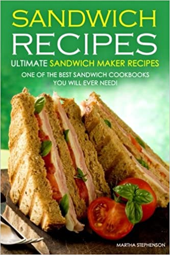 buy sandwich recipes ultimate sandwich maker recipes book online at