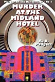 Murder at the Midland Hotel, A. D. Padgett, 0956158757