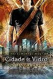 Cidade de vidro - Os instrumentos mortais vol. 3 (Portuguese Edition)