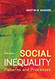 Social Inequality: Patterns and Processes, Martin Marger, 0078026938