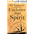 Unclutter Your Spirit: How Your Stuff Is a Treasure Map to Your Inner Wisdom