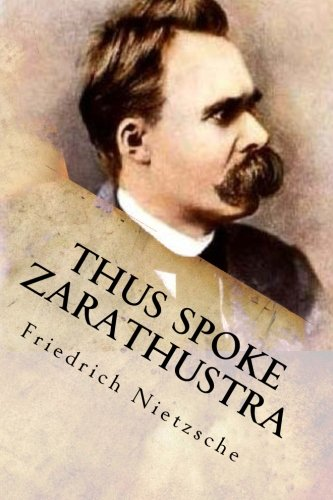an analysis of aphorisms in thus spoke zarathustra by friedrich nietzsche Nietzsche called the gay science the most personal of all my books  most of the book was written just before thus spoke zarathustra,  about friedrich nietzsche.
