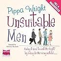 Unsuitable Men Hörbuch von Pippa Wright Gesprochen von: Antonia Beamish