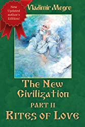 The New Civilization II - Rites of Love (The Ringing Cedars of Russia series Book 8) (English Edition)