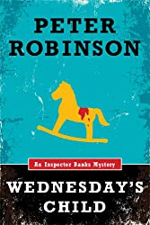 Wednesday's Child: An Inspector Banks Mystery (Inspector Banks series Book 6)