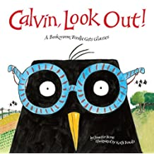 Calvin, Look Out!: A Bookworm Birdie Gets Glasses