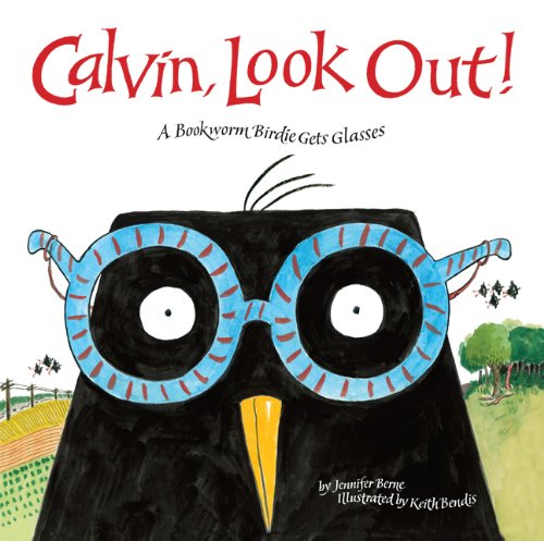 Download Calvin, Look Out!: A Bookworm Birdie Gets Glasses ebook