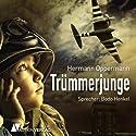 Trümmerjunge Hörbuch von Hermann Oppermann Gesprochen von: Bodo Henkel
