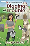 Digging Up Trouble: The Leafy Hollow Mysteries, Book 2 (Volume 2)