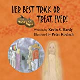 Her Best Trick or Treat, Ever!, Kevin S. Hardy, 1492316490