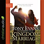 Kingdom Marriage: Connecting God's Purpose with Your Pleasure | Tony Evans