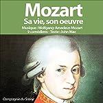 Mozart: Sa vie, son œuvre | John Mac