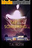 Say Something... (The Speak Series Book 1)