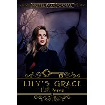 Lily's Grace: A Hotel Paranormal Story (The Hotel Paranormal Series)
