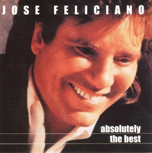 Absolutely the Best - Jose Feliciano