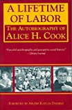 A Lifetime of Labor, Alice H. Cook, 1558611894
