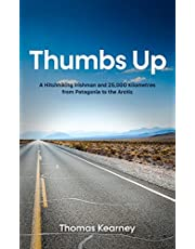 Thumbs Up: A Hitchhiking Irishman and 25,000 Kilometres from Patagonia to the Arctic