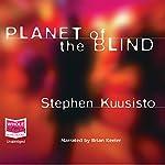 Planet of the Blind | Stephen Kuusisto