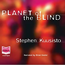 Planet of the Blind Audiobook by Stephen Kuusisto Narrated by Brian Keeler