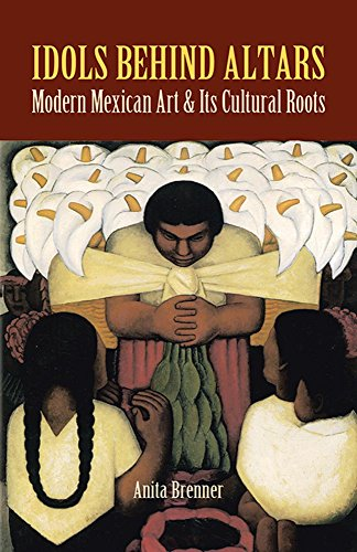 Idols Behind Altars: Modern Mexican Art and Its Cultural Roots (Dover Fine Art, History of Art)