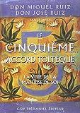 Le cinquième Accord Toltèque