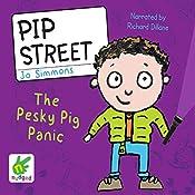 Pip Street: The Pesky Pig Panic: Pip Street, Book 3 | Jo Simmons
