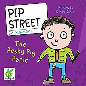 Pip Street: The Pesky Pig Panic Audiobook