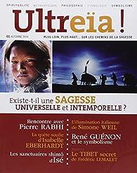 Ultreïa !, N° 1, automne 2014 : Existe-t-il une sagesse universelle et intemporelle ? par Bernard Chevilliat