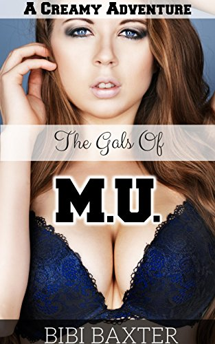 The Gals of M.U.: A Creamy Adventure