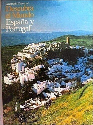GEOGRAFÍA UNIVERSAL. DESCUBRA EL MUNDO. Tomo 2: España y Portugal.: Amazon.es: Lorenzo Portillo Sisniega (Dir.): Libros