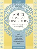 Adult Bipolar Disorders: Understanding Your Diagnosis and Getting Help, Mitzi Waltz, 0596500106