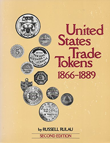 United States Trade Tokens 1866-1889 Second edition
