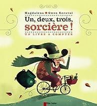 Un, deux, trois, sorcière ! : Un livre à compter par Magdalena Guirao-Jullien