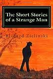 The Short Stories of a Strange Man, Richard Zielinski, 1494291770