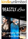 Beastly Love: Creature Erotica (Beastly Love Anthology Book 2)