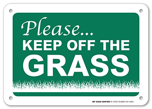 "Please Keep Off The Grass Sign - 10""x7"" - .040 Rust Free Heavy Duty Aluminum - Made in USA - UV Protected and Weatherproof - A81-408AL"