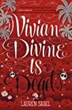 Vivian Divine Is Dead, Lauren Sabel, 0062231952