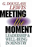 img - for Meeting the Moment: Leadership & Well-Being in Ministry book / textbook / text book