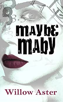 Maybe Maby by [Aster, Willow]