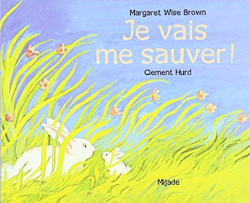 Je Vais Me Sauver / the Runaway Bunny (French Edition) -