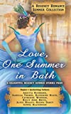 Love, One Summer in Bath: A Regency Romance Summer Collection: 8 Delightful Regency Summer Stories (Regency Romance Collections) (Volume 4) by  Arietta Richmond in stock, buy online here