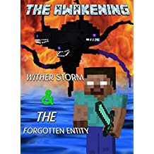 The Awakening: Wither Storm & The Forgotten Entity: An Unofficial Minecraft Adventure (Minecraft Mobs Battle Book 4)