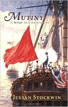 Mutiny: A Kydd Sea Adventure (Kydd Sea Adventures) by Stockwin, Julian(October 1, 2005)