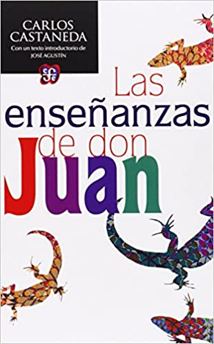 Las Enseñanzas De Don Juan The Teachings Of Don Juan Una Forma Yaqui De Conocimiento A Yaqui Way Of Knowledge Amazon Co Uk Castaneda Carlos Paz Octavio Goldschmidt Walter Agustin Jose 9786071618030